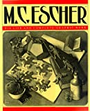 M.C. Escher: His Life and Complete Graphic Work (With a Fully Illustrated Catalogue)