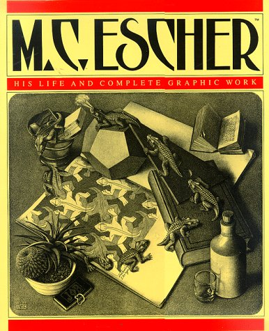 M.C. Escher: His Life and Complete Graphic Work (With a Fully Illustrated Catalogue) - Complete Graphic