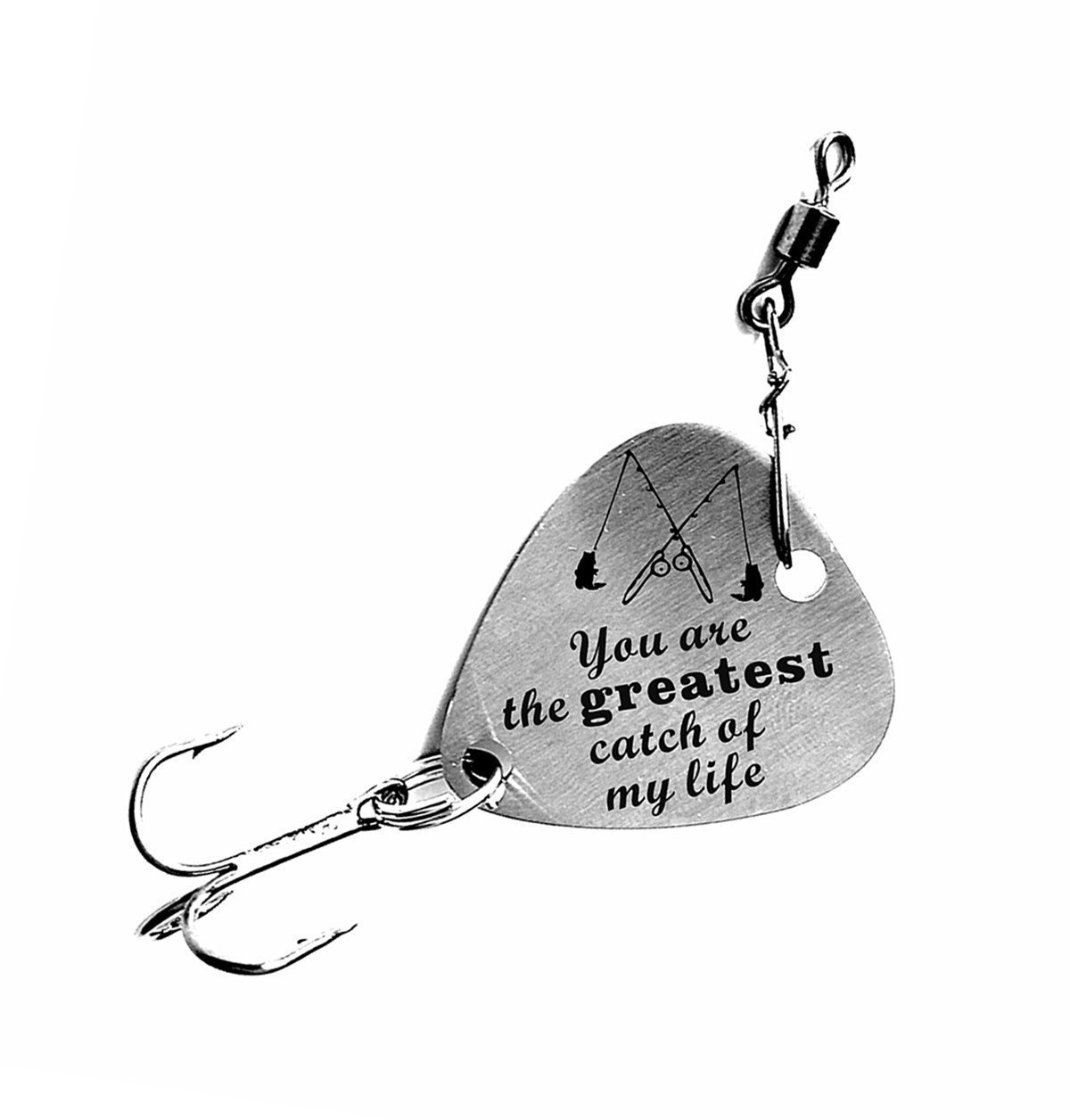 """You Are the Greatest Catch of My Life"" Stainless Steel Fishing Lure Fisherman Gift"