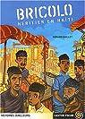 Bricolo : Héritier en Haïti par Guillet