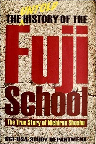 The Untold History of the Fuji School: The True Story of Nichiren Shoshu by SGI-USA Study Department (2000-01-01)