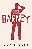 Barney: A novel (about a guy called Barney) (Barney Conroy Book 1)