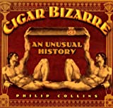 Cigar Bizarre, Philip Collins, 1575440679