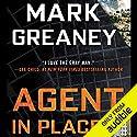 Agent in Place Hörbuch von Mark Greaney Gesprochen von: Jay Snyder