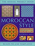Moroccan Style: Mosaic Project Book