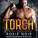 Torch: A Second Chance Romance Audiobook by Roxie Noir Narrated by Kasha Kensington, Aiden Snow
