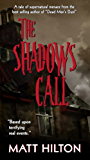 The Shadows Call: A Gripping Tale of Supernatural Menace that will Haunt Your Dreams
