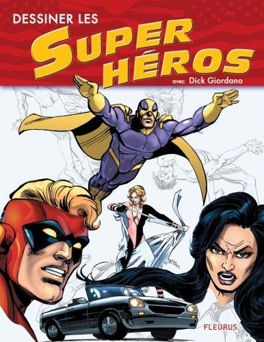 Dessiner les Super héros Broché – 19 octobre 2006 Dick Giordano Fleurus 2215079118 9782215079118_PROL_US