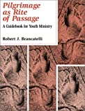 img - for Pilgrimage As Rite of Passage: A Guidebook for Youth Ministry book / textbook / text book