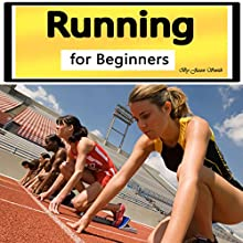 Running for Beginners: A Beginner's Guide to Running Habits Audiobook by Jason Smith Narrated by Chris Brown