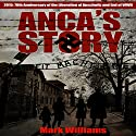 Anca's Story Audiobook by Mick Griggs, Mark Williams Narrated by Anne R. Allen