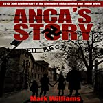 Anca's Story | Mick Griggs,Mark Williams