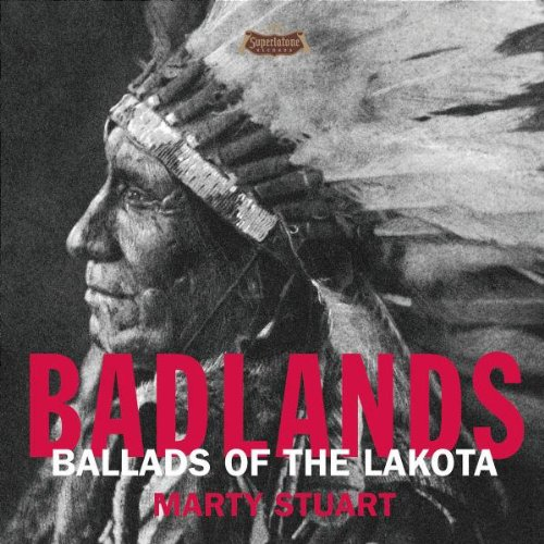 - Badlands - Ballads Of The Lakota