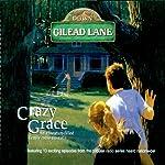 Down Gilead Lane, Season 1: Crazy Grace |  CBH Ministries