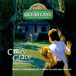 Down Gilead Lane, Season 1: Crazy Grace Radio/TV Program