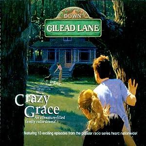 Down Gilead Lane, Season 1: Crazy Grace Radio/TV Program