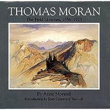 Thomas Moran: The Field Sketches, 1856–1923