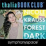Thalia Book Club: Nicole Krauss, Forest Dark   Nicole Krauss