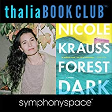 Thalia Book Club: Nicole Krauss, Forest Dark Speech by Nicole Krauss Narrated by Rebecca Goldstein, Emily Skeggs