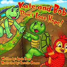 "Children's book: "" Kate and Bob, Don't Lose Hope"": Animal stories Turtles,Rhymes, Values, Preschool -Picture Book age 2-8, kids eBook (Funny Bedtime Stories ... .Beginner Reader& Early learning –Series 7)"