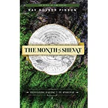 The Month of Shevat: Elevated Eating & Tu b'Shevat
