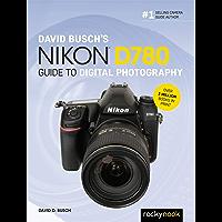 David Busch's Nikon D780 Guide to Digital Photography (The David Busch Camera Guide Series)