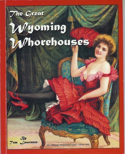 The Great Wyoming Whorehouses PDF