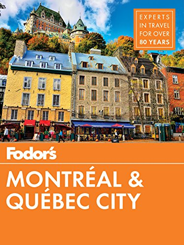 Fodor's Montreal and Quebec City (Full-color Travel Guide) (Best Planned Cities In America)