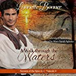 A Walk Through the Waters: Sonnets of the Spice Isle, Book 4   Lynnette Bonner