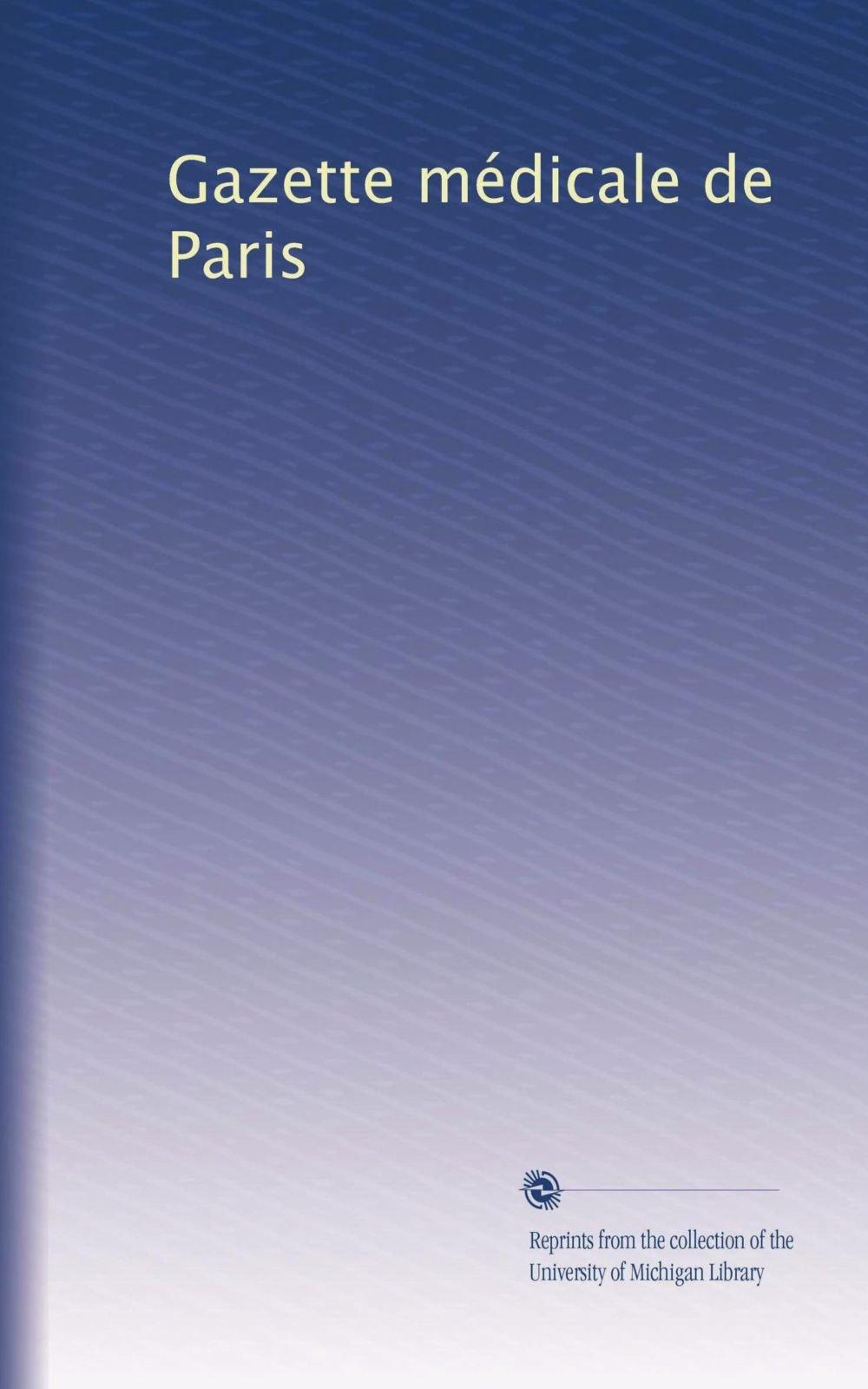 Download Gazette médicale de Paris (Volume 9) (French Edition) pdf