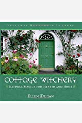 Cottage Witchery: Natural Magick for Hearth and Home Paperback