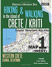 Hiking & Walking in the Island of Crete/Kriti Map 1 (West) Detailed Topographic Map Atlas 1:50000 Western Crete Chania, Rethymno Greece Aegean Sea: Trails, Hikes & Walks Topographic Map