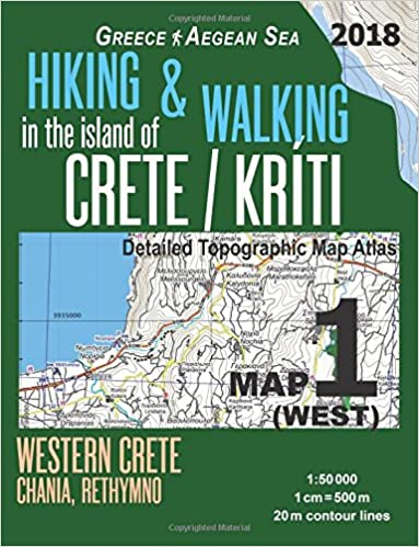 Hiking /& Walking in the Island of Crete//Kriti Map 1 Rethymno Greece Aegean Sea: Trails Hikes /& Walks Topographic Map West Detailed Topographic Map Atlas 1:50000 Western Crete Chania