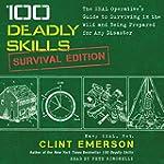 100 Deadly Skills: Survival Edition:...