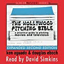 The Hollywood Pitching Bible: A Practical Guide to Pitching Movies and Television Audiobook by Ken Aguado, Douglas Eboch Narrated by David Simkins