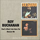 Roy Buchanan -  That'S What I'M Here For/Rescue Me
