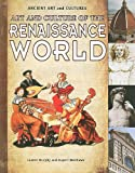 Art and Culture of the Renaissance World, Lauren Murphy and Rupert Matthews, 1615328890