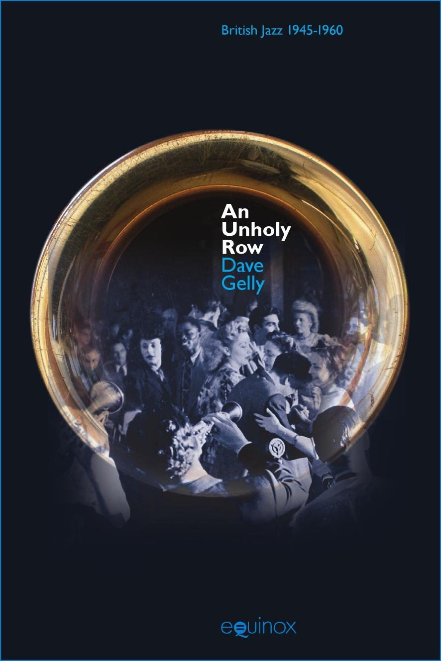 Download An Unholy Row: Jazz in Britain and its Audience, 1945-1960 (Popular Music History) PDF