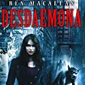 Desdaemona: Desdaemona, Book 1 Audiobook by Ben Macallan Narrated by Richard Hughes