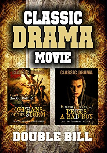 Classic Movie Double Bill: Orphans of the Storm and Peck's A Bad Boy