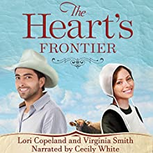 The Heart's Frontier: The Amish of Apple Grove, No. 1 Audiobook by Virginia Smith, Lori Copeland Narrated by Cecily White