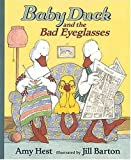 Baby Duck and the Bad Eyeglasses, Amy Hest, 1564026809