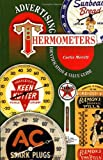 Advertising Thermometers, Identification & Value Guide