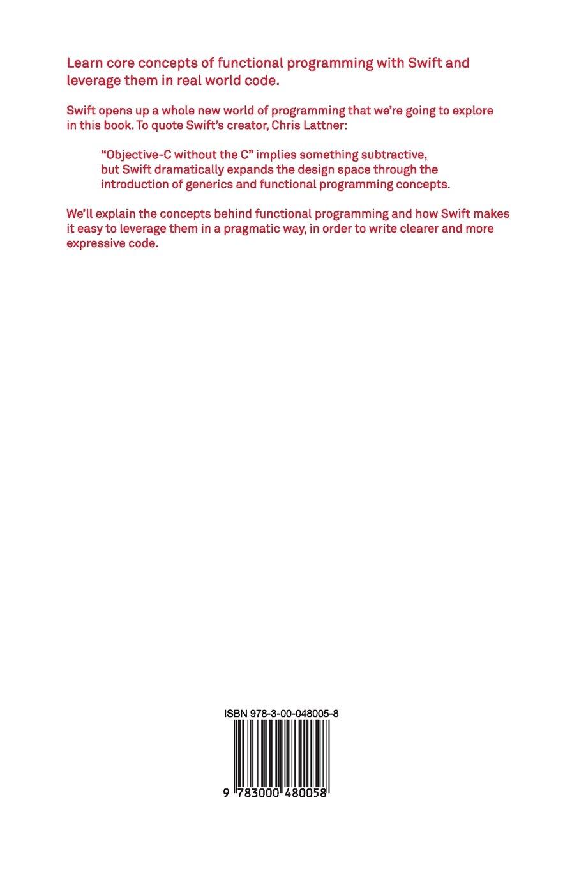 Functional Swift: Updated For Swift 3: Chris Eidhof, Florian Kugler, Wouter  Swierstra: 9783000480058: Amazon: Books
