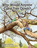 Why Would Anyone Want to Cut a Tree Down?, Roberta Burzynski, 1782665889