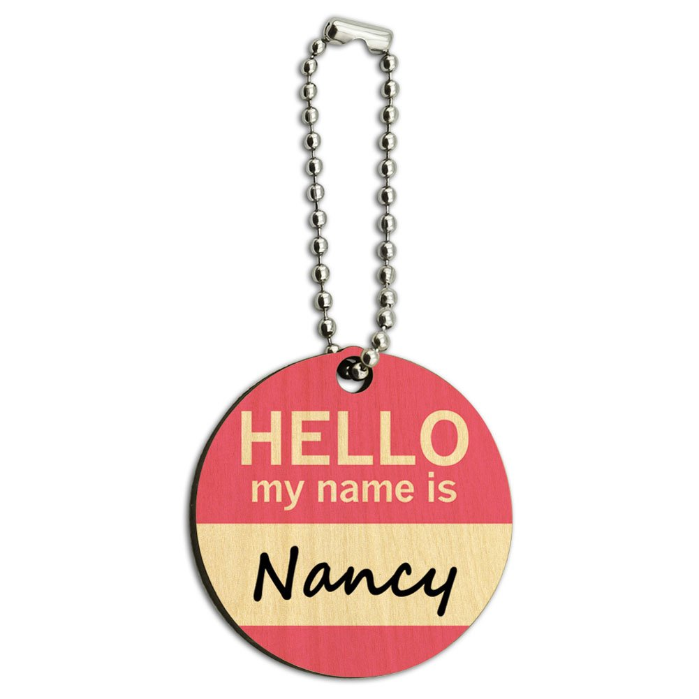 Graphics and More Nancy Hello My Name is Wood Wooden Round Key Chain