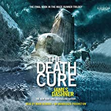 The Death Cure: Maze Runner, Book 3 Audiobook by James Dashner Narrated by Mark Deakins