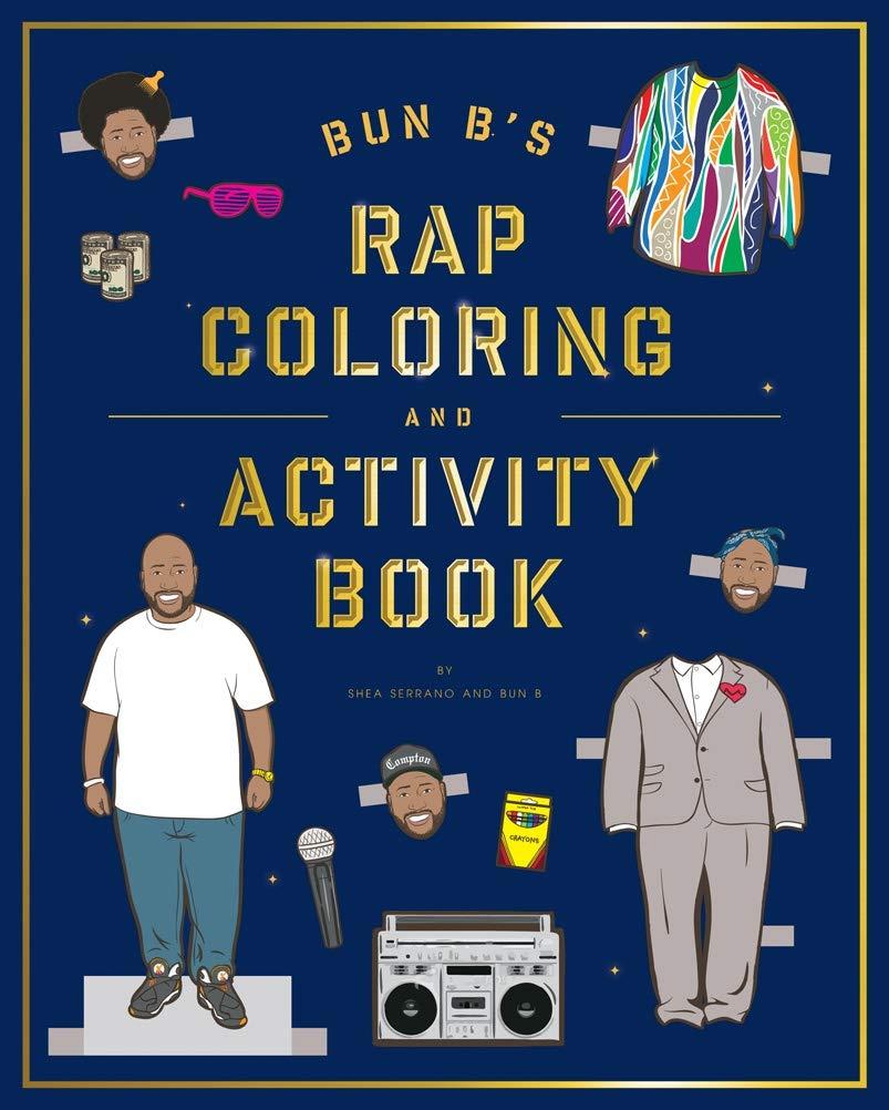 Bun B S Rap Coloring And Activity Book Serrano Shea 9781419710414 Books