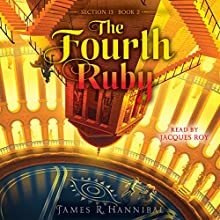 The Fourth Ruby Audiobook by James R. Hannibal Narrated by Jacques Roy