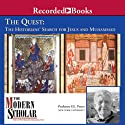 The Modern Scholar: The Quest: The Historians' Search for Jesus and Muhammad Lecture by F. E. Peters
